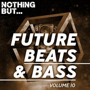 VARIOUS - Nothing But... Future Beats & Bass Vol 10