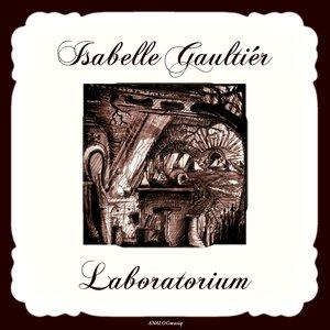 ISABELLE GAULTIER - Laboratorium