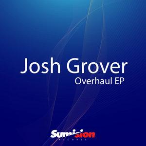 JOSH GROVER - Overhaul EP