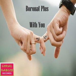 BORONAT PLUS - With You
