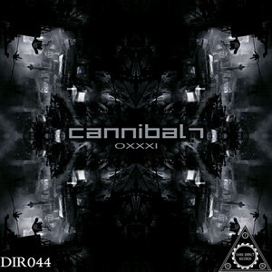 CANNIBAL7 - Oxxxi