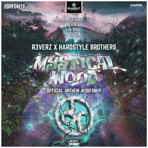 R3VERZ/HARDSTYLE BROTHERS - Mystical Wood (Official Anthem #DRFDM19)