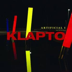 KLAPTO - Artificial I (Can't Feel For Love)