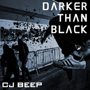 CJ BEEP - Darker Than Black