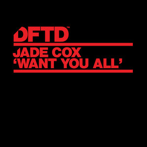JADE COX - Want You All