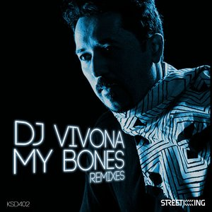 DJ VIVONA - My Bones Remixes