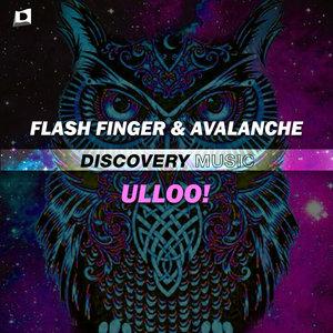FLASH FINGER & AVALANCHE - Ulloo!