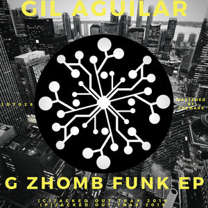GIL AGUILAR - G Zhomb Funk EP