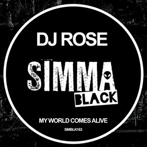DJ ROSE - My World Comes Alive