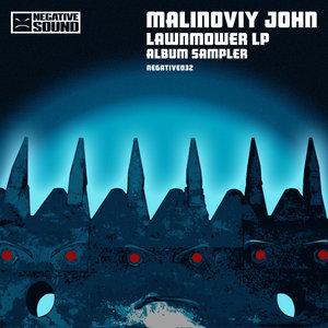 MALINOVIY JOHN - Lawnmower (Album Sampler)