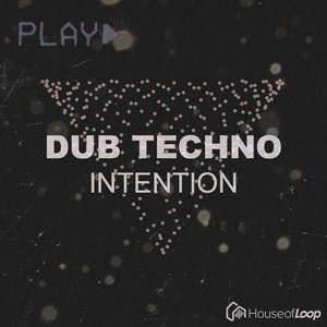 HOUSE OF LOOP - Dub Techno Intention (Sample Pack WAV)