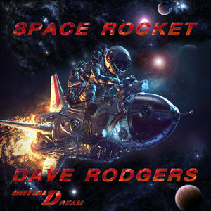 DAVE RODGERS - Space Rocket