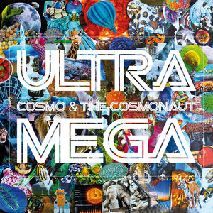 COSMO & THE COSMONAUT - Ultra Mega