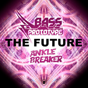 BASS PROTOTYPE & ANKLEBREAKER - The Future