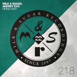 MILK/SUGAR/ANDREY EXX - Riding High (Extended)