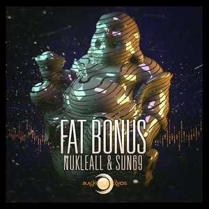 NUKLEALL/SUN69 - Fat Bonus