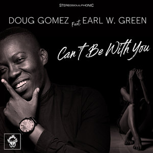 DOUG GOMEZ & EARL W GREEN - Can't Be With You