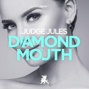 JUDGE JULES - Diamond Mouth