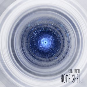 HOME SHELL - Long Tunnel