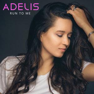 ADELIS - Run To Me
