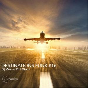 PHIL DISCO vs DJ MOY - Destinations Funk # 16