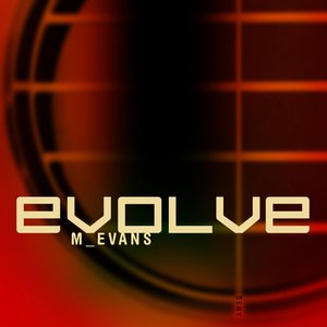M_EVANS - Evolve
