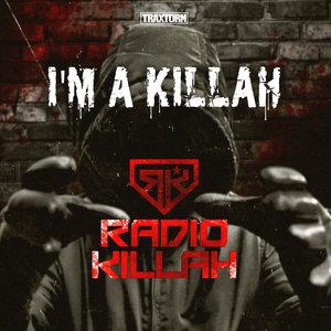 RADIO KILLAH - I'm A Killah
