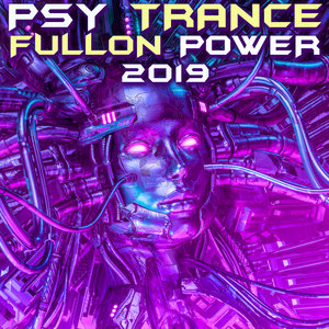 VARIOUS - Psy Trance Fullon Power 2019 (Explicit)