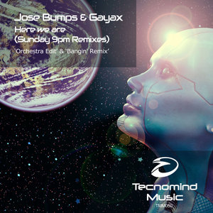 JOSE BUMPS & GAYAX - Here We Are