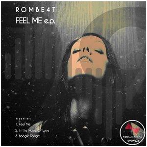 ROMBE4T - Feel Me EP