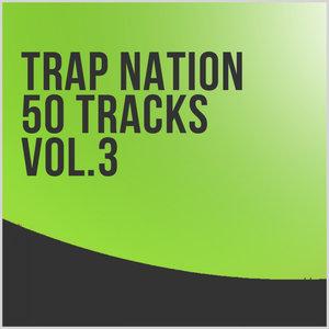 VARIOUS - Trap Nation 50 Tracks Vol 3