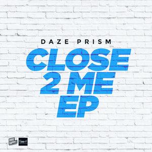 DAZE PRISM - Close 2 Me