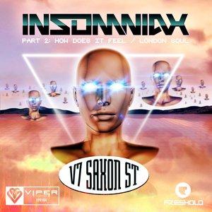 INSOMNIAX - V7 Saxon Street Part 2