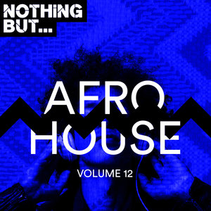 VARIOUS - Nothing But... Afro House Vol 12