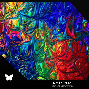 MR.TCHELLO - I Don't Know Why