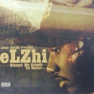 ELZHI - Witness My Growth (Explicit)