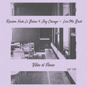 RANDOM FUNK/JOEY CHICAGO/LE BABAR - Love Me Back