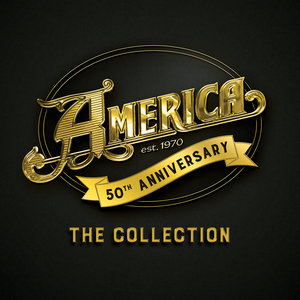 AMERICA - 50th Anniversary/The Collection