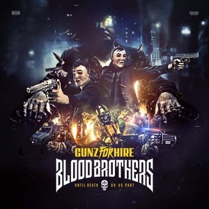 GUNZ FOR HIRE - Blood Brothers