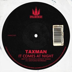 TAXMAN - It Comes At Night