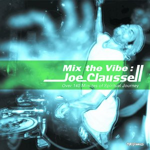 VARIOUS - Mix The Vibe/Joe Claussell Over 140 Minutes Of Spiritual Journey