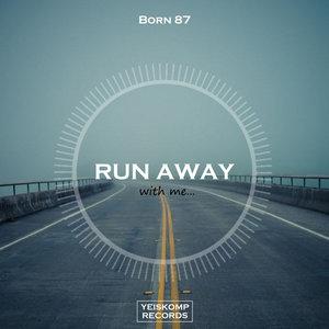 BORN 87 - Run Away