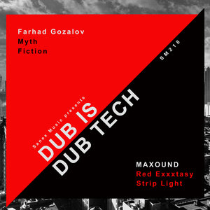 FARHAD GOZALOV/MAXOUND - Dub Is Dub Tech
