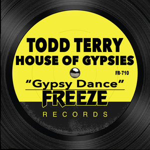 TODD TERRY/HOUSE OF GYPSIES - Gypsy Dance