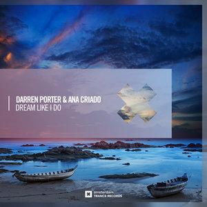 DARREN PORTER/ANA CRIADO - Dream Like I Do