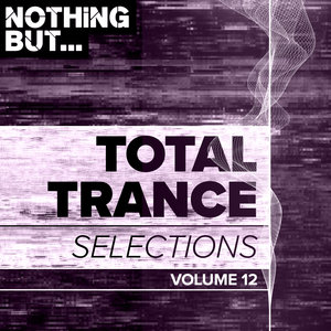 VARIOUS - Nothing But... Total Trance Selections Vol 12