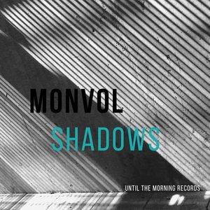 MONVOL - Shadows