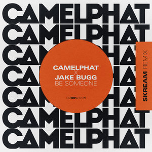 CAMELPHAT/JAKE BUGG - Be Someone