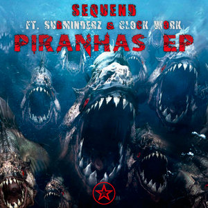 SEQUEND - Piranhas EP