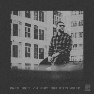 MAHER DANIEL - A Heart That Beats You EP